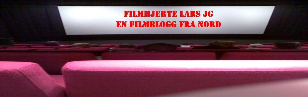 FILMHJERTE LARS JG - EN FILMBLOGG FRA NORD