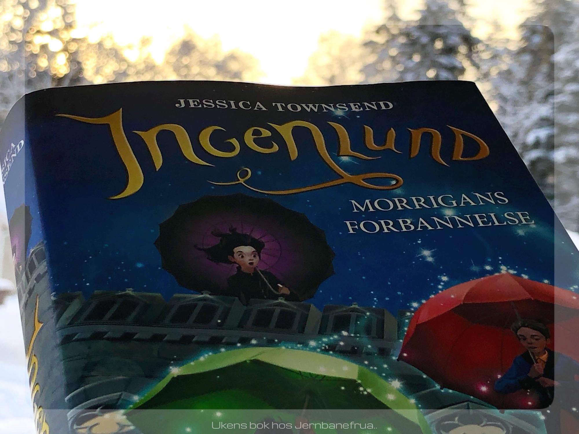Jernbanefruas omtale av boken Ingenlund av Jessica Townsend.