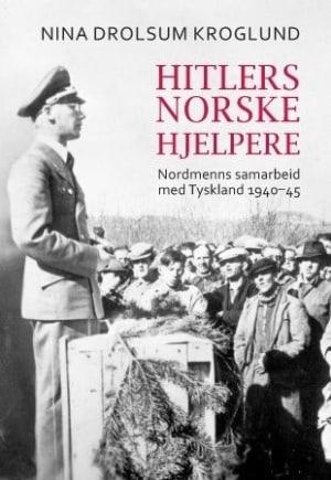 En oversiktlig historie om nordmenn som samarbeidet med nazismen!