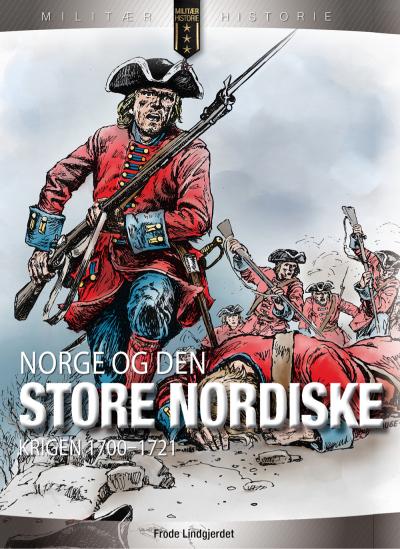 Bli bedre kjent med Norge og den store nordiske krigen fra 1700 – 1721!