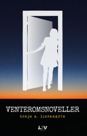 """Anmeldelse av Tonje A. Lissandrins bok """"Venteromsnoveller"""""""
