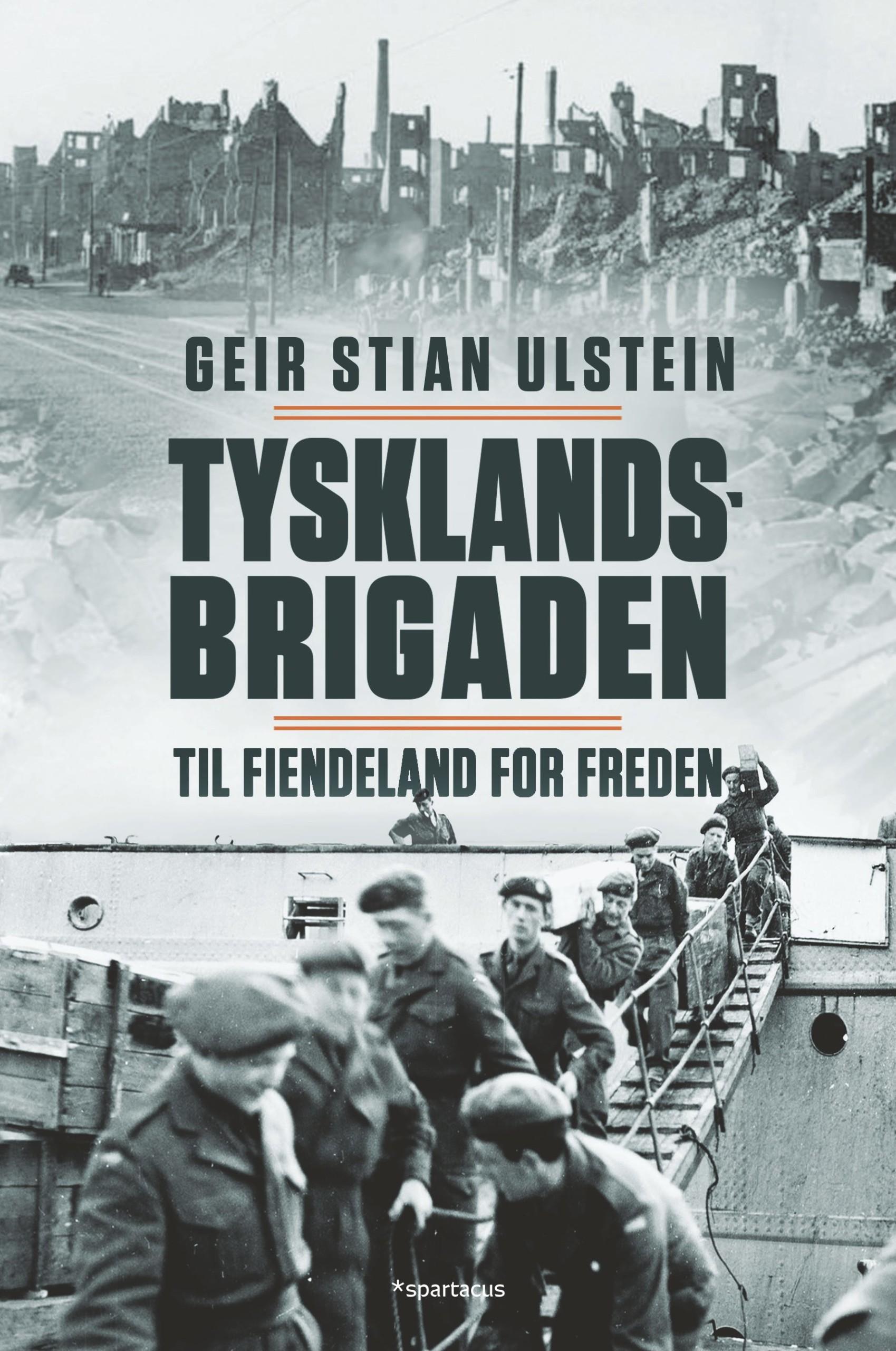"""Anmeldelse av Geir Stian Ulsteins bok """"Tysklandsbrigaden"""""""
