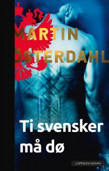"""Anmeldelse av Martin Österdahls bok """"Ti svensker må dø"""":"""