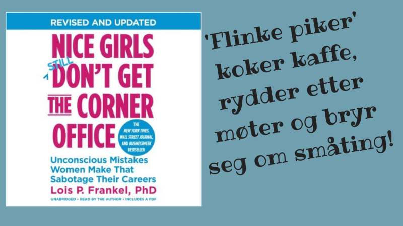 Kommentar til Nice girls don't get the corner office